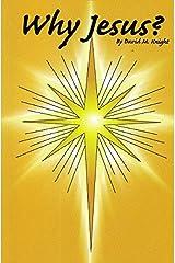 Why Jesus : Exploring Relationship with Jesus (Gospel of Matthew Spiritual Growth Program) Paperback