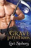 Grave Intentions, Lori Sjoberg, 1601832001