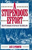 A Stupendous Effort, Jack K. Overmyer, 0253333016