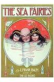 The Sea Fairies, L. Frank Baum, 0929605004