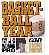 Basketball Year:What It'S Like (Get in the Game! with Robin Roberts)