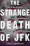 Strange Death of JFK: The Men Who Murdered the President