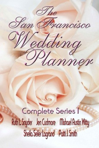 The San Francisco Wedding Planner Complete Series 1 by Snyder, Ruth, Cudmore, Jen, Witty, Mishael Austin, Lagrand, (2014) Paperback
