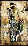 """The Five Greatest Warriors (Jack West Junior 3)"" av Matthew Reilly"