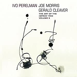 Art of the Improv Trio Vol 5 by Ivo Perelman