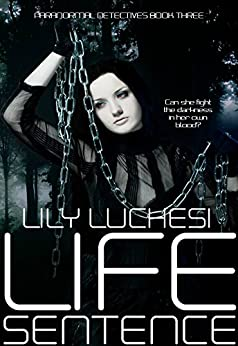 Life Sentence (Paranormal Detectives Series Book 3) by [Luchesi, Lily]