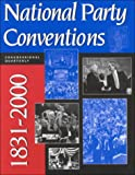 National Party Conventions,1831-2000, CQ Editors, 1568025637