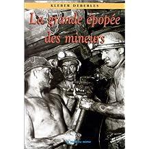 La grande épopée des mineurs du Nord-Pas-de-Calais
