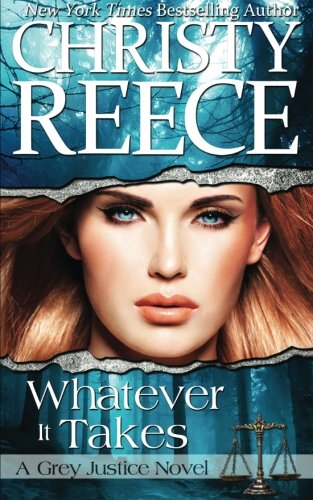 Whatever It Takes  A Grey Justice Novel  Volume 2