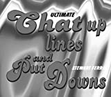 Ultimate Chat-Up Lines and Put Downs, Stewart Ferris, 1840241020