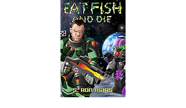 Eat Fish And Die (English Edition) eBook: S. Ron Mars ...