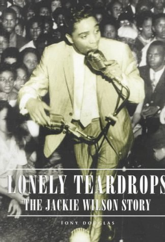 Lonely Teardrops -- The Jackie Wilson Story