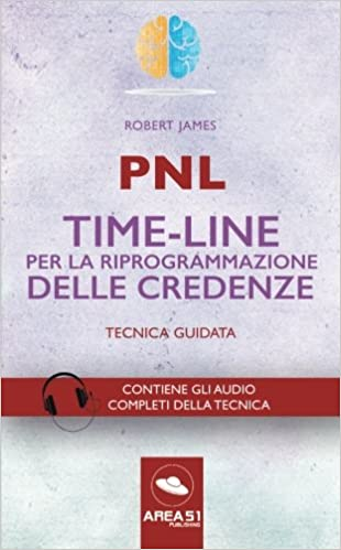 Pnl. Time-Line per la riprogrammazione delle credenze ...