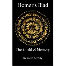 Homer's Iliad: The Shield of Memory