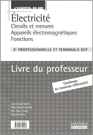 En ligne L'Essentiel en BEP : Electricité : Circuits et mesures - Appareils électroménagers - Fonctions, BEP (Manuel du professeur) pdf epub