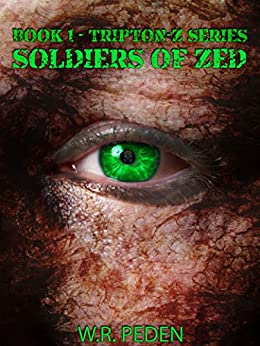 Soldiers of ZED: Book 1 - Tripton-Z Series by [Peden, WR]