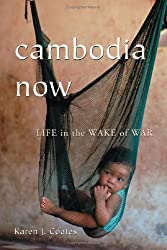 Cambodia Now: Life In the Wake of War
