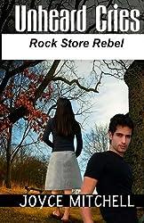 Unheard Cries: Rock Store Rebel