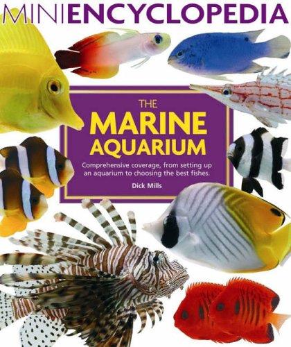 Mini Encyclopedia Of The Marine Aquarium (Mini Encyclopedia)