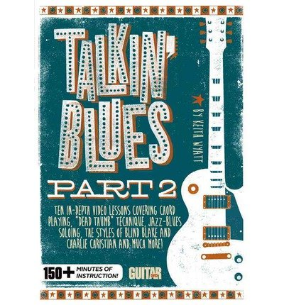 [(Guitar World -- Talkin' Blues, Part 2 150+ Minutes of Instruction!, DVD)] [Author: Keith Wyatt] published on (October, 2014)