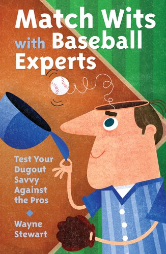 Match Wits with Baseball Experts: Test Your Dugout Savvy Against the Pros ebook