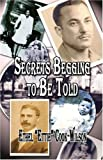 img - for Secrets Begging to Be Told book / textbook / text book