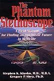 The Phantom Stethoscope, Stephen K. Klasko, Gregory P. Shea, 157736144X