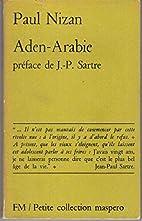 Aden-Arabie. Pr'face de Jean-Paul…