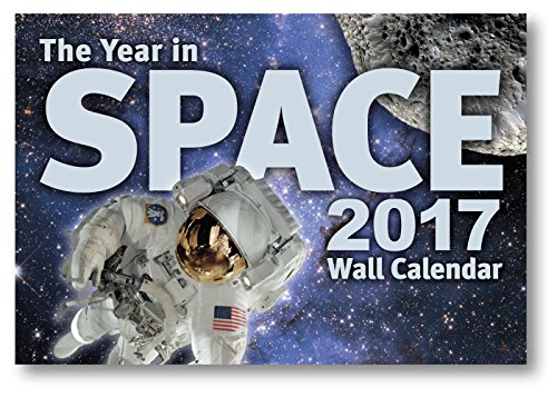 "The Year in Space 2017 Wall Calendar, Large Format 16"" x 22"" When Open, Over 120 Astronomy & Space Exploration Images, Moon Phases, Space History, Sky Events"