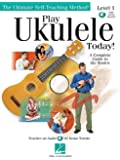 Play Ukulele Today!: A Complete Guide to the Basics Level 1 Bk/online audio