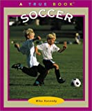 Soccer (True Books: Sports)