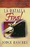 La Batalla Final, Jorge Raschke, 0881134546