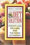 img - for The Diet Solution: Weight Loss, Wellness, and the Word of Wisdom book / textbook / text book