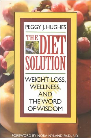 The Diet Solution: Weight Loss, Wellness, and the Word of Wisdom (Jane Birch Discovering The Word Of Wisdom)