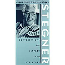 Stegner: Conversations On History And Literature (Western Literature Series)