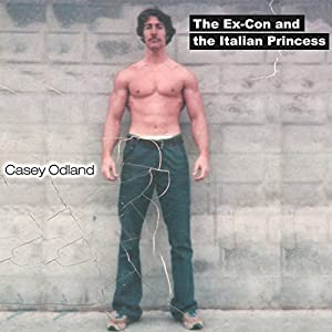The Ex-Con and the Italian Princess Audiobook