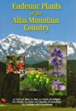 Endemic Plants of the Altai Mountain Country, Pyak, A. I. and Ebel, A. L., 1903657229