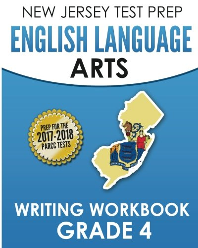 NEW JERSEY TEST PREP English Language Arts Writing Workbook Grade 4: Preparation for the PARCC Assessments