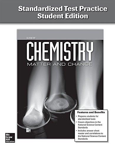 Chemistry: Matter & Change, Standardized Test Practice, Student Edition (GLENCOE CHEMISTRY)