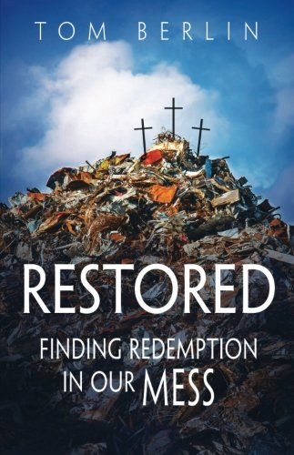 Restored: Finding Redemption In Our Mess (Restored Series)