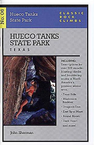 Hueco Tanks State Park, Texas (Classic Rock Climbs, No. 06 )