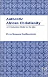 Authentic African Christianity, Peter Nlemadim DomNwachukwu, 0820444502