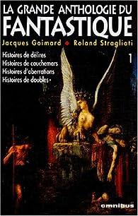 La grande anthologie du fantastique, tome 1 par Jacques Goimard