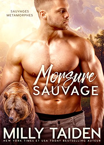 Morsure Sauvage: Romance Paranormale (Sauvages Metamorphes t. 1) (French Edition)