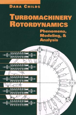 Turbomachinery Rotordynamics: Phenomena, Modeling, and Analysis