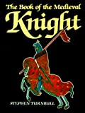 The Book of the Medieval Knight, Stephen Turnbull, 1854092642