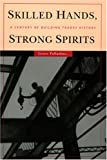 img - for Skilled Hands, Strong Spirits: A Century of Building Trades History book / textbook / text book