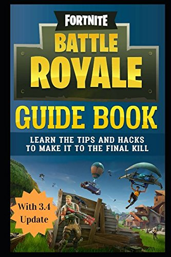 Fortnite Battle Royale Guide Book: Learn the Tips