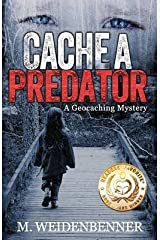 [Cache a Predator, a Geocaching Mystery] [Author: Weidenbenner, Michelle] [January, 2014] Paperback