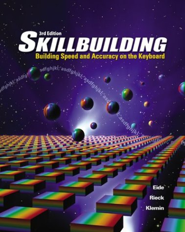 Skillbuilding: Building Speed And Accuracy On The Keyboard Student Edition